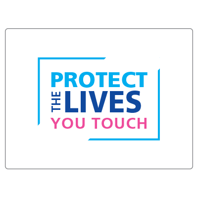 Protect the lives you touch