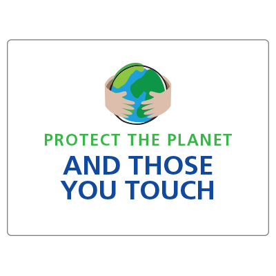 Protect the planet and those you touch 2