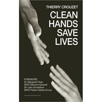 New Book, Clean Hands Save Lives, Details the Life-Saving Potential of Alcohol-Based Handrubs