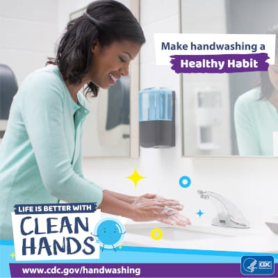 CDC Life is Better with Clean Hands